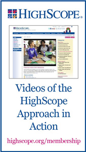Videos of the HighScope Approach in Action